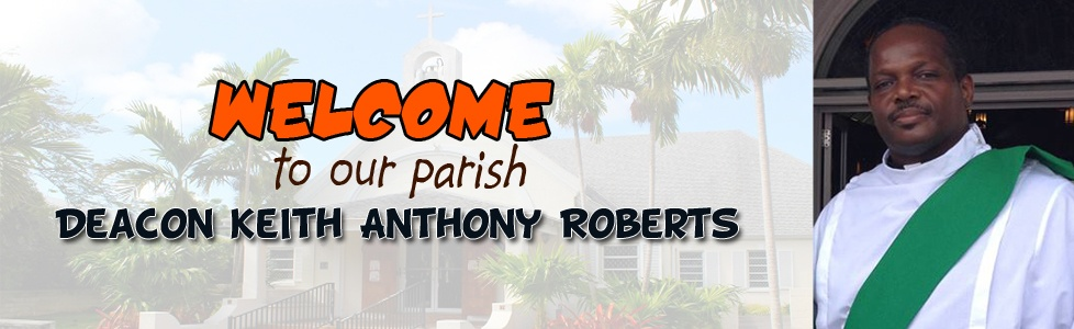 Welcome to our Parish Deacon Roberts!